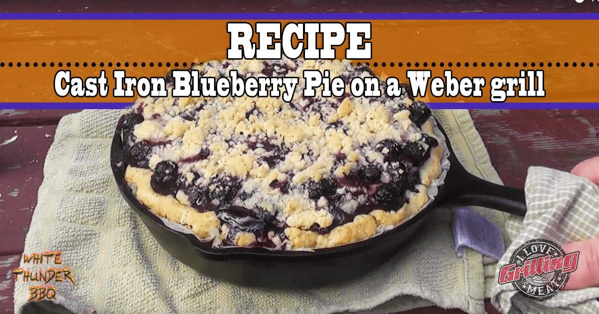 Cast-Iron-Blueberry-Pie-on-a-Weber-grill_FB.jpg